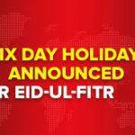 Eid ul Fitr holidays announced from 10-15 May